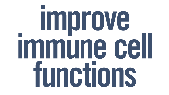 Improve Immune Cell Functions