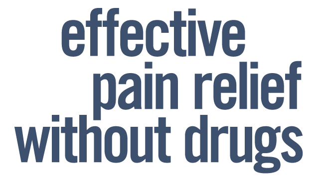 Effective Pain Relief without Drugs