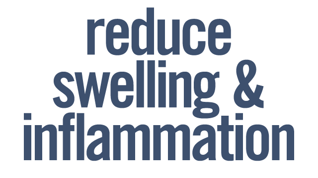 Reduce Swelling and Inflammation